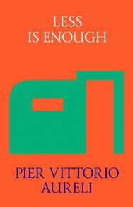 Less is Enough: on Architecture and Asceticism = Меньше — значит достаточно: об архитектуре и аскетизме ISBN 978-5-906264-12-1