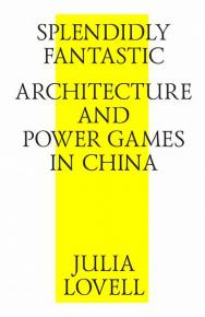 Splendidly Fantastic: Architecture and Power Games in China = Необычайно восхитительно: архитектура и власть в Китае ISBN 978-5-9903364-5-2