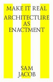 Make it real. Architecture as enactment = Архитектура как воссоздание ISBN 978-5-9903364-8-3